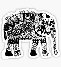 You're Irrelephant Sticker