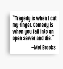 Mel Brooks on Tragedy and Comedy Canvas Print