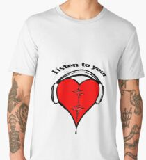 Listen to your heart! Men's Premium T-Shirt