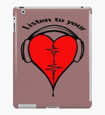 Listen to your heart! iPad Case/Skin