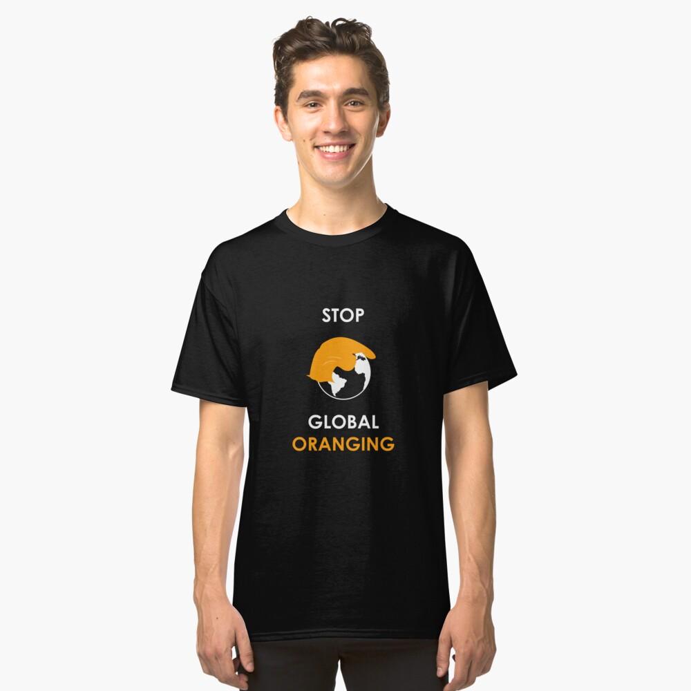 Stop Global Oranging Classic T-Shirt