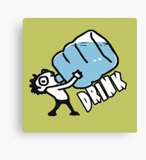 Drink!  - Stay Hydrated Canvas Print