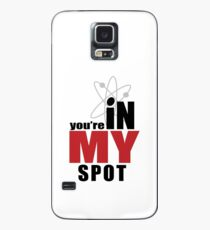 You're in my spot Case/Skin for Samsung Galaxy