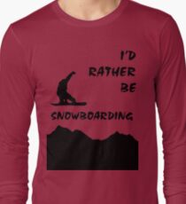 I'd Rather be Snowboarding! T-Shirt