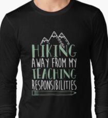 Hiking away from my teaching responsibilities t-shirts T-Shirt