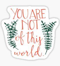 Du bist nicht von dieser Welt Sticker