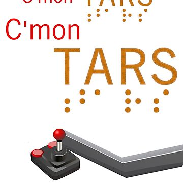 C'mon TARS: We Are Lined Up by ComeOnTars