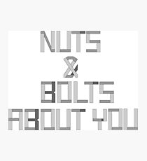Nuts and bolts about you pun Photographic Print