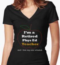"""End of Year Teacher Retirement Gift-""""I'm a Retired Phys Ed Teacher.""""             Women's Fitted V-Neck T-Shirt"""