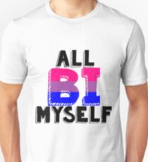 All BI myself Unisex T-Shirt