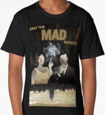 Only the MAD Survive Long T-Shirt