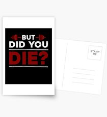 But Did You Die Bodybuilding Gym Quote Postcards