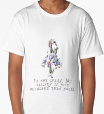Alice floral designs - I'm not crazy Long T-Shirt