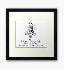 Alice floral designs - I'm not crazy Framed Print