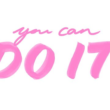 You Can Do It! by TimelessJourney