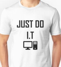 Just Do I.T- Funny Computing Joke Unisex T-Shirt