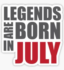 Legends Are Made In July T-shirt Sticker