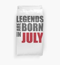 Legends Are Made In July T-shirt Duvet Cover