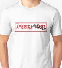 America First...... Unisex T-Shirt