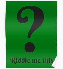 Riddle Me this Poster