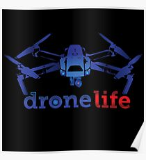 Drone Life T Shirt  Poster