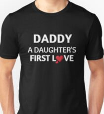 Daddy, A Daughter's First Love Father Gift Unisex T-Shirt