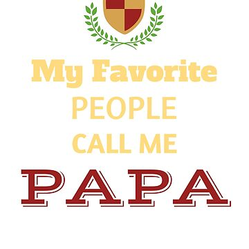 My Favorite People Call Me Papa by shelley321
