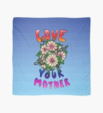 Love Your Mother Scarf