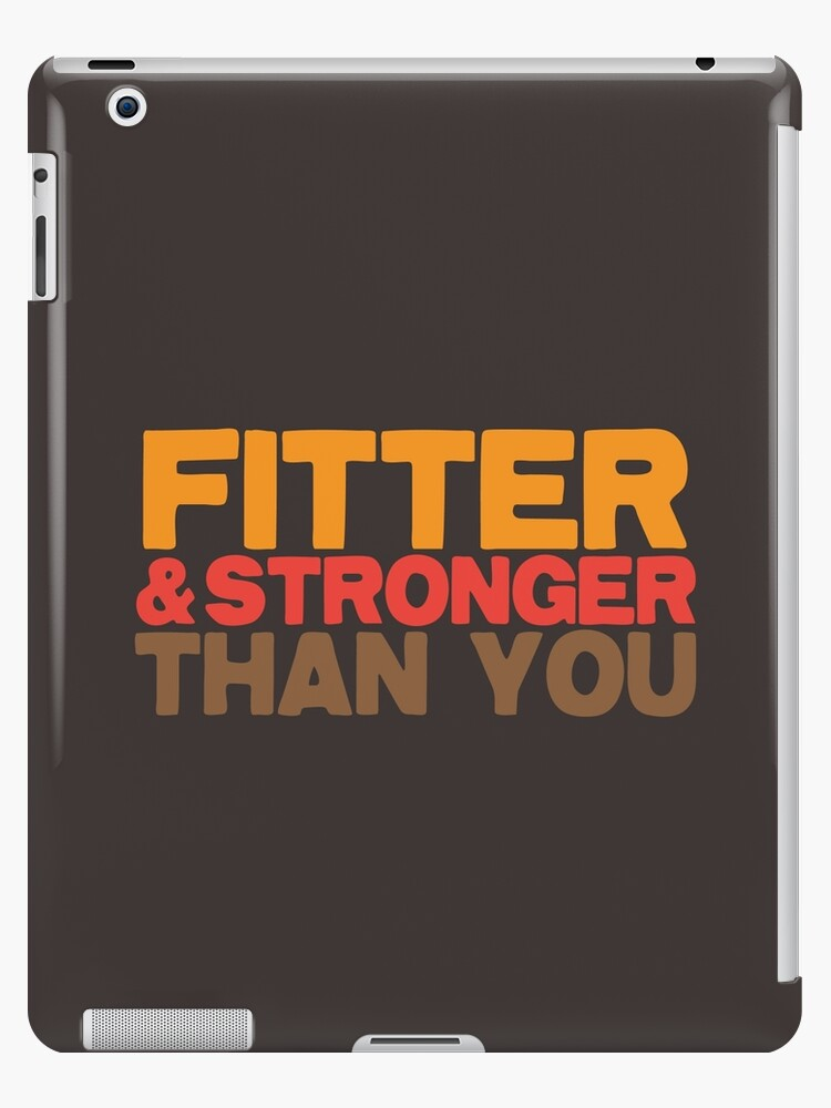FITTER AND STRONGER THAN YOU by jazzydevil