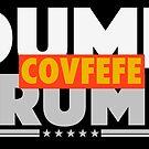 DUMP TRUMP Negative COVFEFE by FREE T-Shirts