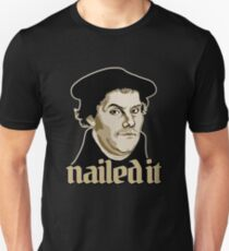 Martin Luther Nailed It T-Shirt