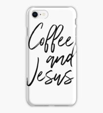 Coffee and Jesus iPhone Case/Skin