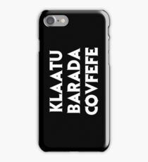 Klaatu Barada Covfefe iPhone Case/Skin