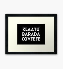Klaatu Barada Covfefe Framed Print