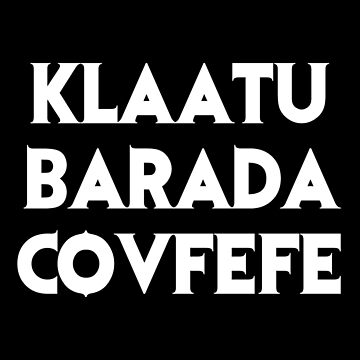 Klaatu Barada Covfefe by Charlie-Cat
