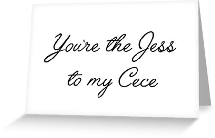 Friendship quotes youre the jess to my cece greeting cards by friendship quotes youre the jess to my cece by quotation park m4hsunfo