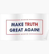 Make Truth Great Again Poster