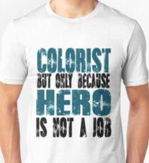 Colorist Hero Unisex T-Shirt