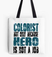 Colorist Hero Tote Bag