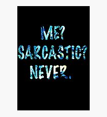 Sarcastic For Life!  Photographic Print