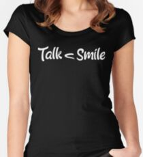 Talk Less, Smile More Women's Fitted Scoop T-Shirt