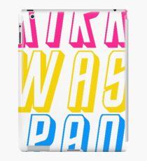 Kirk was Pan iPad Case/Skin