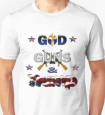 God, Guns and Trump! Unisex T-Shirt