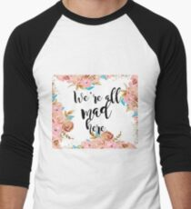 We're all mad here - golden blush floral T-Shirt