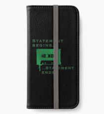 Statement Begins... Statement Ends... iPhone Wallet/Case/Skin