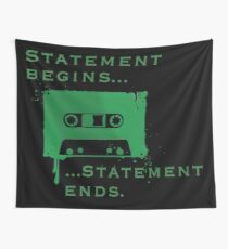 Statement Begins... Statement Ends... Wall Tapestry