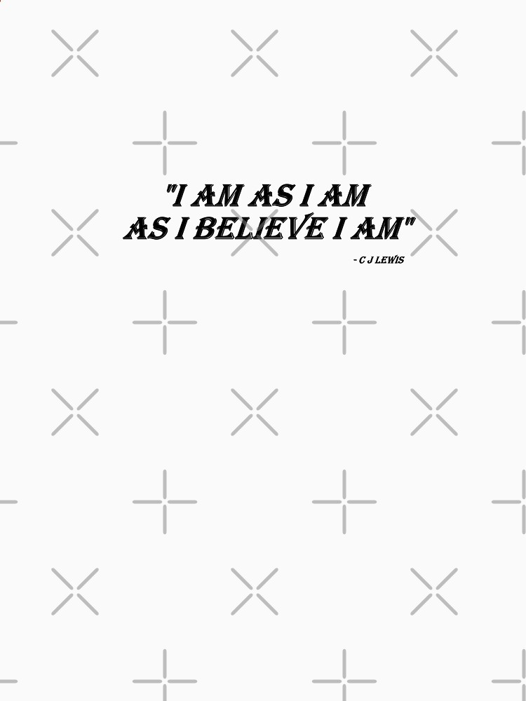 I Am As I Am As I Believe I Am by chrisjoy