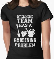 My Drinking Team Has A Gardening Problem Women's Fitted T-Shirt