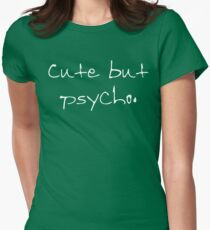 Cute but psycho. T-Shirt