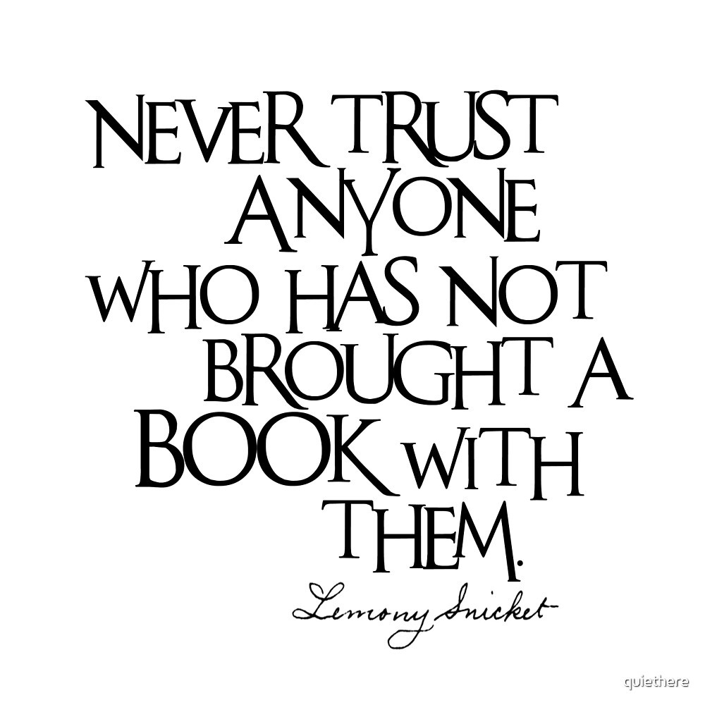 Lemony Snicket Quote by quiethere